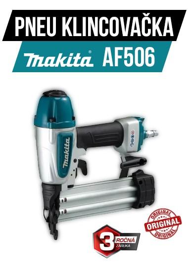 Pneumatická klincovačka Makita AF506 - za tú naj cenu!